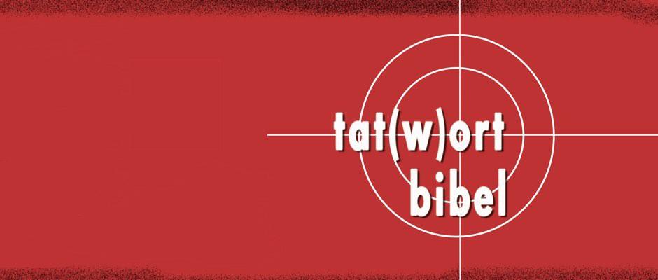 tat(w)ort bibel